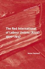 The Red International of Labour Unions (Rilu) 1920 - 1937 (Historical Materialism Book, nr. 120)