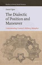 The Dialectic of Position and Maneuver (STUDIES IN CRITICAL SOCIAL SCIENCES, nr. 94)