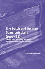 The Dutch and German Communist Left (1900 68) (Historical Materialism Book, nr. 125)