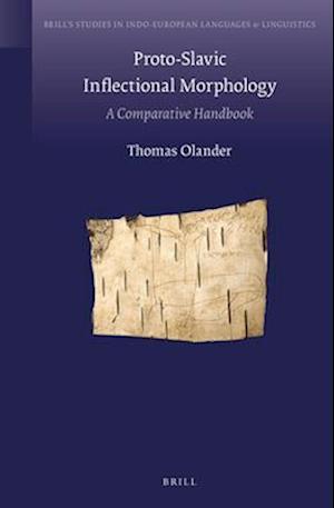Proto-Slavic Inflectional Morphology af Thomas Olander