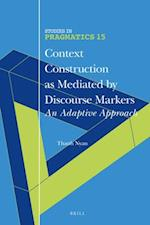 Context Construction As Mediated by Discourse Markers (Studies In Pragmatics)