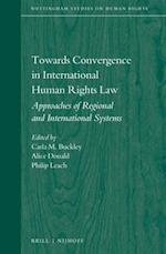 Towards Convergence in International Human Rights Law (Nottingham Studies on Human Rights, nr. 5)