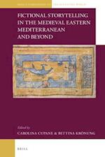 Fictional Storytelling in the Medieval Eastern Mediterranean and Beyond (Brills Companions to the Byzantine World)