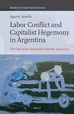 Labor Conflict and Capitalist Hegemony in Argentina (STUDIES IN CRITICAL SOCIAL SCIENCES)