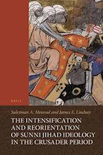 The Intensification and Reorientation of Sunni Jihad Ideology in the Crusader Period af Suleiman Mourad, James Lindsay