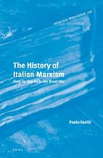 The History of Italian Marxism (Historical Materialism Book)
