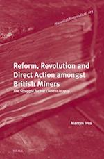 Reform, Revolution and Direct Action Amongst British Miners (Historical Materialism Book, nr. 123)