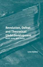 Revolution, Defeat and Theoretical Underdevelopment (Historical Materialism Book)