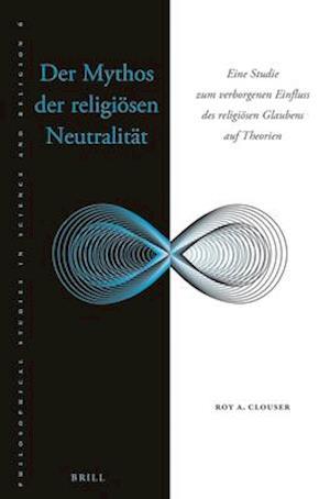 Bog, paperback Der Mythos Der Religiösen Neutralität af Roy Clouser