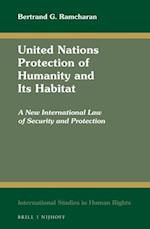 United Nations Protection of Humanity and Its Habitat (INTERNATIONAL STUDIES IN HUMAN RIGHTS)
