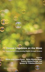 Corpus Linguistics on the Move (Language and Computers, nr. 79)