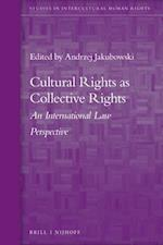 Cultural Rights As Collective Rights (Studies in Intercultural Human Rights)
