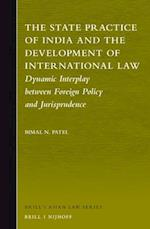 The State Practice of India and the Development of International Law (Brills Asian Law Series)