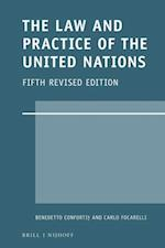 The Law and Practice of the United Nations (Legal Aspects Of International Organizations)