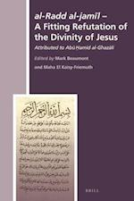 Al-radd Al-jamil- a Fitting Refutation of the Divinity of Jesus (The History Of Christian-Muslim Relations)