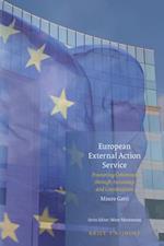 European External Action Service (Studies in Eu External Relations)