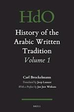 History of the Arabic Written Tradition (Handbook Of Oriental Studies: Section 1, The Near And Middle East, nr. 1)