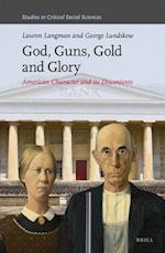 God, Guns, Gold and Glory (STUDIES IN CRITICAL SOCIAL SCIENCES, nr. 93)