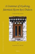 A Grammar of Rgyalrong, Jia?omu`zu´ Kyom-kyo Dialects (Brill's Tibetan Studies Library, Languages of the Greater Himalayan Region)