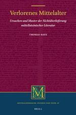 Verlorenes Mittelalter (MITTELLATEINISCHE STUDIEN UND TEXTE)