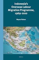 Indonesia's Overseas Labour Migration Programme 1969-2010 (Verhandelingen Van Het Koninklijk Instituut Voor Taal-, Land-En Volkenkunde)