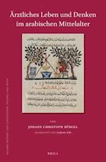 Ärztliches Leben Und Denken Im Arabischen Mittelalter (ISLAMIC HISTORY AND CIVILIZATION)