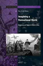 Imagining a Postnational World (Brills Series on Modern East Asia in a Global Historical Pe, nr. 5)