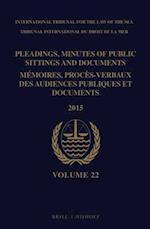 Pleadings, Minutes of Public Sittings and Documents / Memoires, Proces-Verbaux Des Audiences Publiques Et Documents, Volume 22 (2015)(2 Vols) (Pleadings Minutes of Public Sittings and Documents Memoir, nr. 22)
