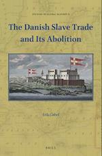 The Danish Slave Trade and Its Abolition (Studies in Global Slavery)