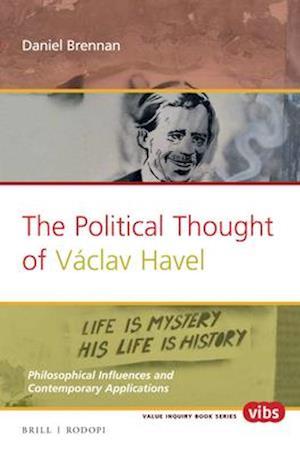 Bog, paperback The Political Thought of Vaclav Havel af Daniel Brennan