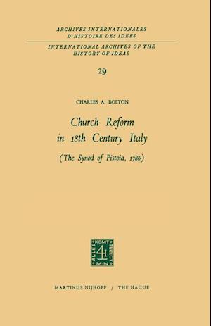 Church Reform in 18th Century Italy af Charles Bolton