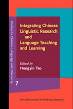 Integrating Chinese Linguistic Research and Language Teaching and Learning (Studies in Chinese Language and Discourse)