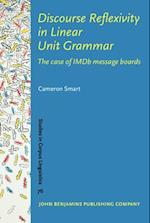 Discourse Reflexivity in Linear Unit Grammar (STUDIES IN CORPUS LINGUISTICS)