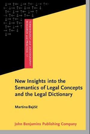 Bog, hardback New Insights Into the Semantics of Legal Concepts and the Legal Dictionary af #269 I, Martina Baj