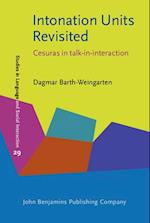 Intonation Units Revisited (Studies in Language and Social Interaction, nr. 29)