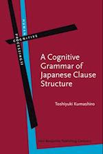 A Cognitive Grammar of Japanese Clause Structure (HUMAN COGNITIVE PROCESSING, nr. 53)