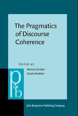 The Pragmatics of Discourse Coherence af Helmut Gruber