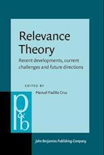 Relevance Theory (Pragmatics & Beyond New, nr. 268)