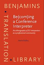 Be(com)ing a Conference Interpreter (Benjamins Translation Library)
