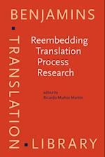 Reembedding Translation Process Research (Benjamins Translation Library, nr. 128)