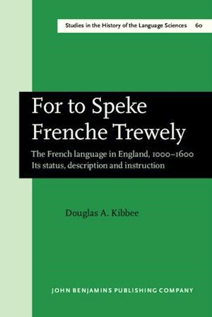 For to Speke Frenche Trewely af Douglas A. Kibbee