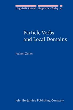 Particle Verbs and Local Domains af Jochen Zeller