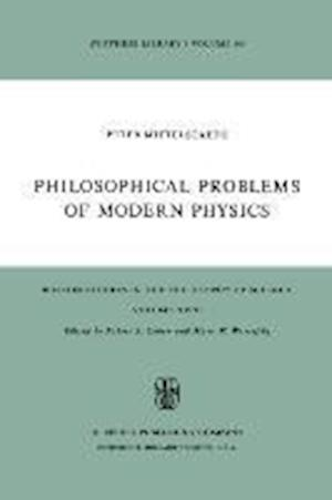 Philosophical Problems of Modern Physics af W Riemer, Peter Mittelstaedt