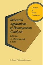 Industrial Applications of Homogeneous Catalysis af Andre Mortreux, Francis Petit