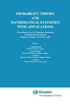 Probability Theory and Mathematical Statistics with Applications af Wilfried Grossmann