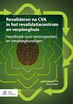 Revalideren Na Cva in Het Revalidatiecentrum En Verpleeghuis