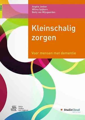 Bog, paperback Kleinschalig Zorgen af Betty Van Wijngaarden, Angele Jonker, Wilma Spijkers