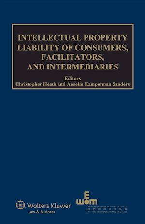 Intellectual Property Liability of Consumers, Fascilitators, and Intermediaries af Christopher Heath