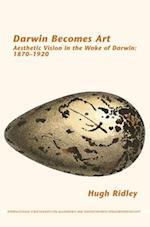 Darwin Becomes Art af Hugh Ridley