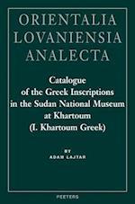 Catalogue of the Greek Inscriptions in the Sudan National Museum at Khartoum (I. Khartoum Greek) af Robert Haasnoot, A. Lajtar